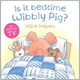 Mick Inkpen Is It Bedtime Wibbly Pig?