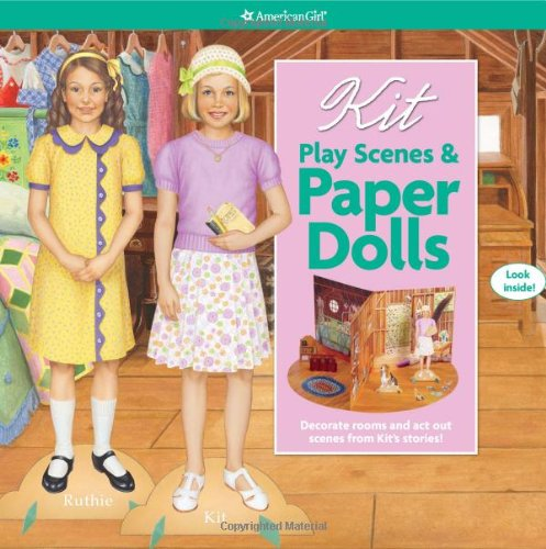 Kit Play Scenes &amp; Paper Dolls: Decorate Rooms and Act Out Scenes from Kit&#39;s Stories! (American Girl)