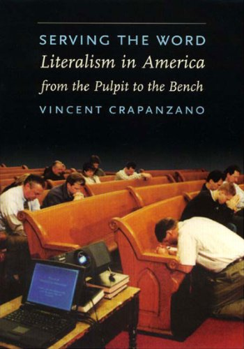 Serving the Word: Literalism in America from the Pulpit...