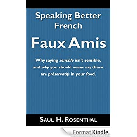 Speaking Better French, Faux Amis (English Edition)