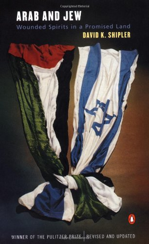 Arab and Jew: Wounded Spirits in a Promised Land