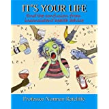 "IT'S YOUR LIFE - END THE CONFUSION FROM INCONSISTENT HEALTH ADVICEvon ""Professor Norman..."""