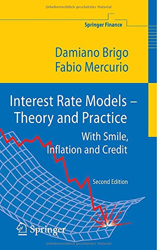 Interest Rate Models - Theory and Practice: With Smile,...