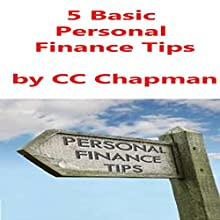 5 Basic Personal Finance Tips Audiobook by CC Chapman Narrated by CC Chapman
