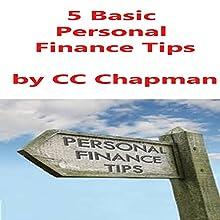 5 Basic Personal Finance Tips | Livre audio Auteur(s) : CC Chapman Narrateur(s) : CC Chapman