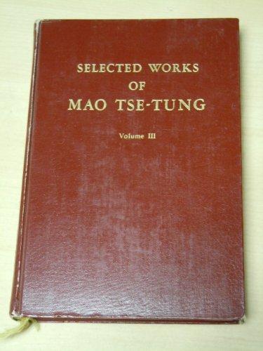 Selected Works of Mao Tse Tung Volume 3, Mao Tse Tung