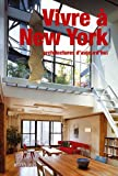 echange, troc Alessandra Coppa - Vivre à New York : Architectures d'aujourd'hui