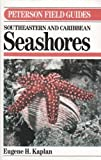 A Field Guide to Southeastern and Caribbean Seashores, Vol. 1: Cape Hatteras to the Gulf Coast, Florida, and the Caribbean (039531321X) by Kaplan, Eugene H.