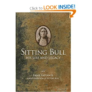 Sitting Bull: His Life and Legacy by