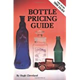Bottle Pricing Guide (Values Updated 2007)by Hugh Cleveland
