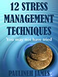 img - for 12 Stress Management Techniques You Might Not Have Tried book / textbook / text book
