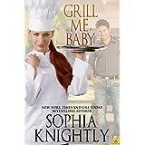 Grill Me, Baby ~ Sophia Knightly