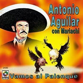 Amazon.com: Pelea De Gallos - La Feria De San Marcos: Antonio Aguilar