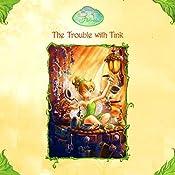 Disney Fairies Book 1: The Trouble With Tink | Kiki Thorpe