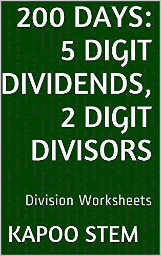 200 Division Worksheets with 5-Digit Dividends, 2-Digit Divisors: Math Practice Workbook (200 Days Math Division Series 9)