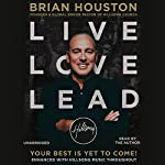 Live Love Lead: Your Best Is Yet to Come! | Brian Houston