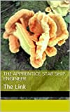 img - for The Apprentice Star Ship Engineer: The Link book / textbook / text book
