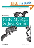 Learning PHP, MySQL and JavaScript: A Step-by-Step Guide to Creating Dynamic Websites