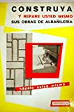 img - for Construya y repare usted mismo sus obras de alba iler a book / textbook / text book