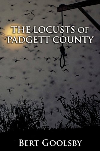 Book: The Locusts of Padgett County by Bert Goolsby