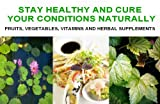 Staying Healthy and Healing The Body Naturally