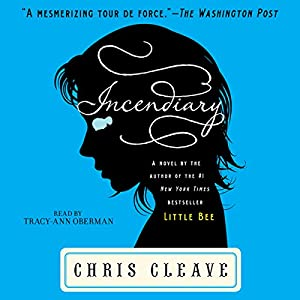 Incendiary: A Novel | [Chris Cleave]