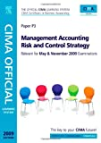 img - for CIMA Official Learning System Management Accounting Risk and Control Strategy, Fifth Edition (CIMA Strategic Level 2008) book / textbook / text book