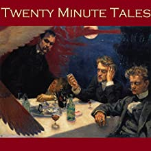 Twenty Minute Tales: Short Stories That Pack a Huge Punch Audiobook by Edgar Allan Poe, W. W. Jacobs, O. Henry, A. J. Alan, Jerome K. Jerome, Arthur Conan Doyle, Guy de Maupassant Narrated by Cathy Dobson