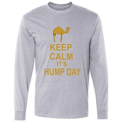 Keep calm, it's hump day Long Sleeve T-Shirt