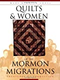 Quilts and Women of the Mormon Migrations