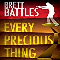Every Precious Thing: A Logan Harper Thriller, Book 2 Audiobook by Brett Battles Narrated by Jeff Woodman