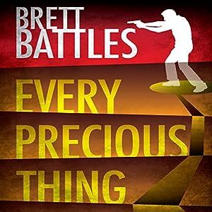 Every Precious Thing: A Logan Harper Thriller, Book 2 | [Brett Battles]
