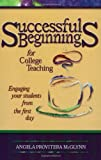 img - for By Angela Provitera McGlynn - Successful Beginnings for College Teaching: Engaging Your Students from the First Day: 1st (first) Edition book / textbook / text book