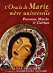L'oracle de Marie, m�re universelle :...