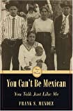 img - for You Can't Be Mexican, You Talk Just Like Me (Voices of Diversity) book / textbook / text book