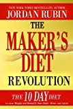 img - for The Maker's Diet Revolution: The 10 Day Diet to Lose Weight and Detoxify Your Body, Mind and Spirit book / textbook / text book