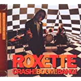 "Crash! Boom! Bang! (2009 Version)von ""Roxette"""