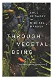 img - for Through Vegetal Being: Two Philosophical Perspectives (Critical Life Studies) book / textbook / text book