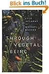 Through Vegetal Being (Critical Life...