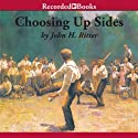 Choosing Up Sides Audiobook by John Ritter Narrated by Johnny Heller