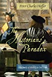 The Historians Paradox: The Study of History in Our Time