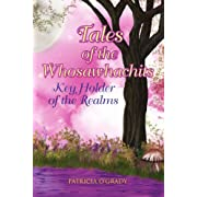 Tales of the Whosawhachits: Key Holder of the Realms (Paperback) By Patricia O'Grady          Buy new: $17.99 18 used and new from $12.99     Customer Rating: