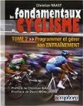Les Fondamentaux du Cyclisme - Tome 2...