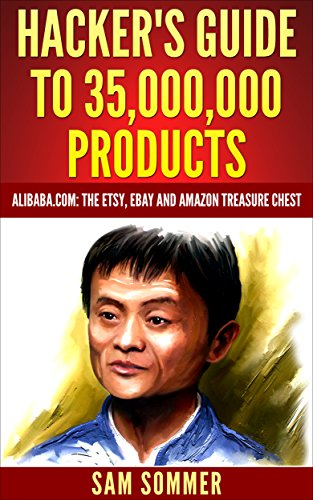 hackers-guide-to-35000000-products-alibabacom-the-etsy-ebay-and-amazon-treasure-chest-english-editio