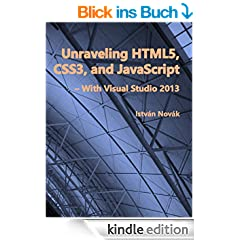 Unraveling HTML5, CSS3, and JavaScript (Unraveling Series Book 1) (English Edition)