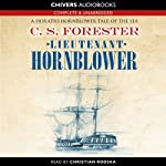 Lieutenant Hornblower (       UNABRIDGED) by C. S. Forester Narrated by Christian Rodska