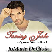 Taming Jake: Cypress Corners, Book 2 | [JoMarie DeGioia]