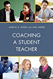 img - for Coaching a Student Teacher (Student Teaching: The Cooperating Teacher Series) book / textbook / text book