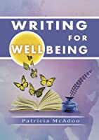 Writing for Wellbeing: Recovery and Self-Discovery