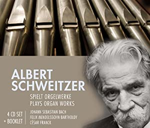 Albert Schweitzer spielt Orgelwerke (4 CD)